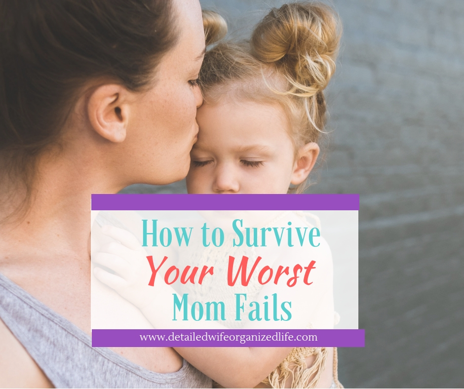 How to Survive Your Worst Mom Fails