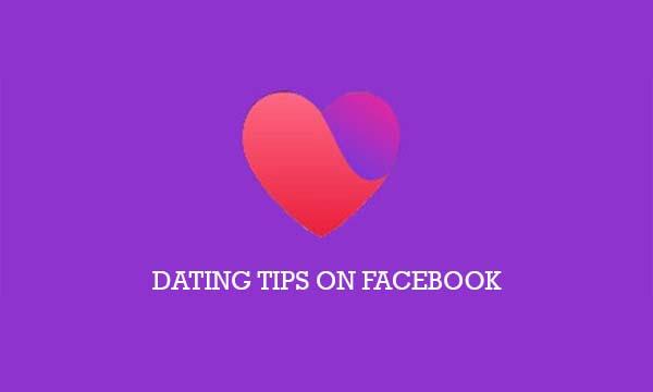 Facebook Dating Tips