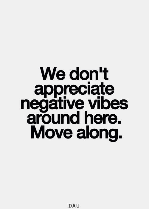 We don't appreciate negative vibes around here. Move along