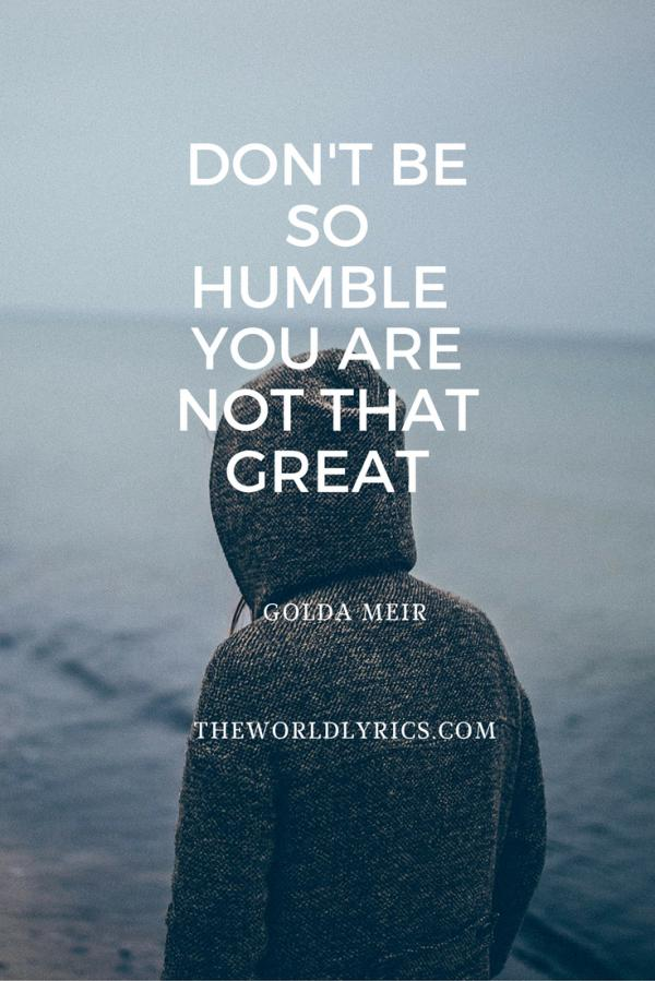 Don't be so humble – you are not that great