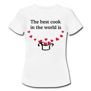 "2. ""You Are The Best Cook in the whole wide World"""