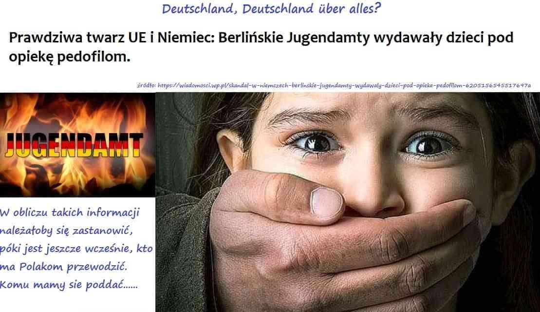 Prawdziwa twarz UE i Niemiec: Berlińskie Jugendamty wydawały dzieci pod opiekę pedofilom.