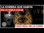 La Sombra que habita en la Ouija
