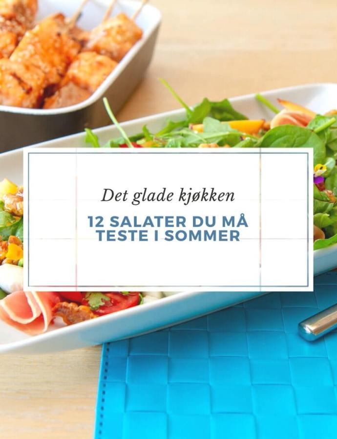 12 salater du må teste i sommer