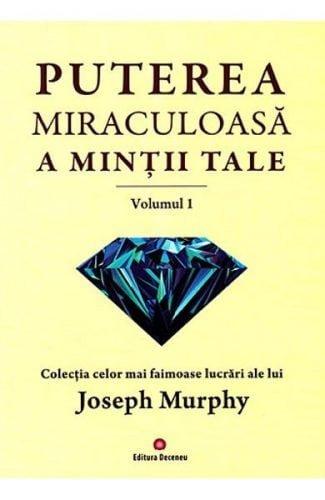 Puterea miraculoasă a minţii tale