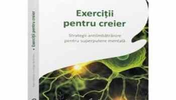 Exercitii pentru creier - cum sa pastram sanatatea creierului