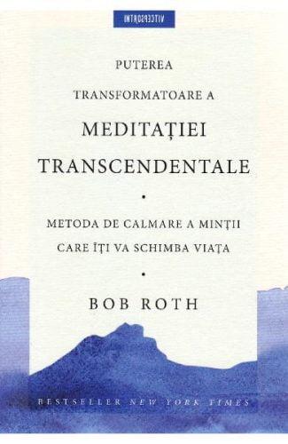 Puterea transformatoare a meditaţiei transcedentale