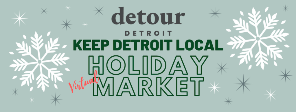 Keep Detroit Local Virtual Holiday Market