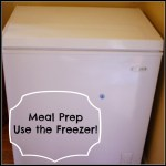 Meal Prep – Use the Freezer