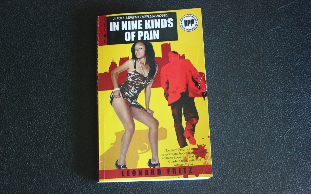 Exclusive Tribute: In Nine Kinds of Pain: Detroit Author LENNY FRITZ Died of Cancer But His Legacy Of Inadvertently Creating a Singular Genre of Gritty Detroitica Lives on!