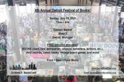 4th Annual Detroit Festival of Books! (Sunday, July 19th, 2020) Eastern Market SHED 3