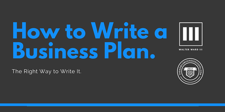 How To Write a Business Plan. (Detroit Cohort 4) 6