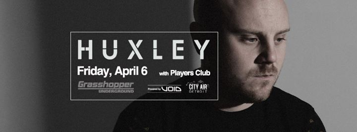 HUXLEY w/ Players Club at Grasshopper Underground 6