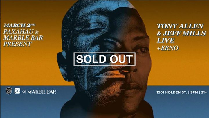 Sold Out - Tony Allen & Jeff Mills on March 2nd at Marble Bar 6