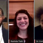 TAX // MODERATOR ORLANDO BAILEY, CONGRESSWOMAN RASHIDA TLAIB AND HARVARD UNIVERSITY PROFESSOR AND ACTIVIST CORNEL WEST DURING THE TALK.