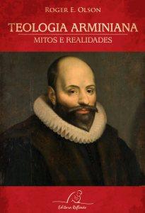 Teologia Arminiana Mitos e Realidades
