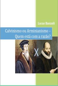 CALVINISMO OU ARMINIANISMO