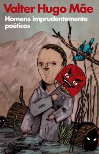 Homens imprudentemente poéticos, Porto Editora, Deus Me Livro, Valter Hugo Mãe
