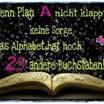 Wenn Plan A nicht klappt, …