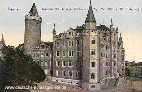Bautzen, Kaserne des 4. Kgl. Sächs. Inf.-Reg. Nr. 103