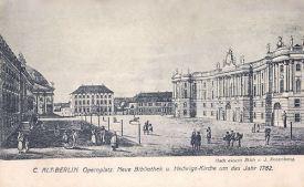 Berlin, Opernplatz, Neue Bibliothek u. Hedwigs-Kirche um das Jahr 1782