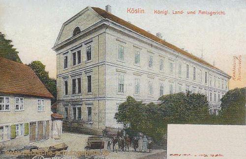 Köslin, Königliches Land- und Amtsgericht