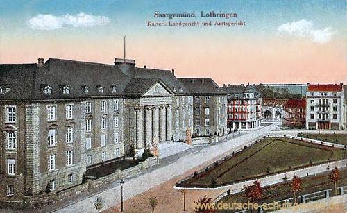 Saargemünd, Kaiserliches Landgericht und Amtsgericht