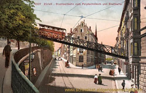 Zürich, Drahtseilbahn zum Polytechnikum und Stadtkeller
