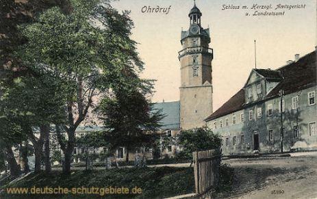 Ohrdruf, Schloss mit Herzogl. Amtsgericht und Landratsamt