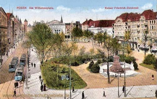 Posen, Am Wilhelmsplatz, Kaiser Friedrich-Denkmal