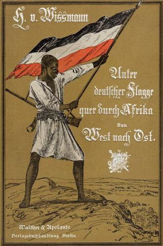 """Wissmann """"Unter deutscher Flagge quer durch Afrika"""""""