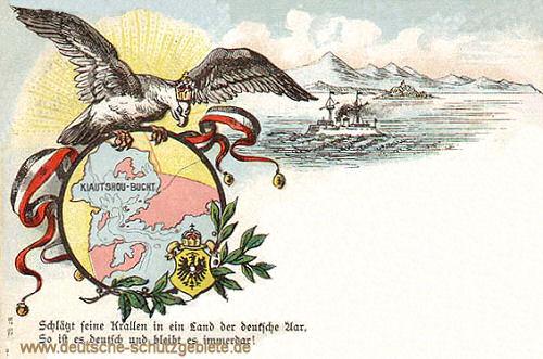 Kiautschou-Bucht. Schlägt seine Krallen in ein Land der deutsche Aar, So ist es deutsch und bleibt es immerdar!