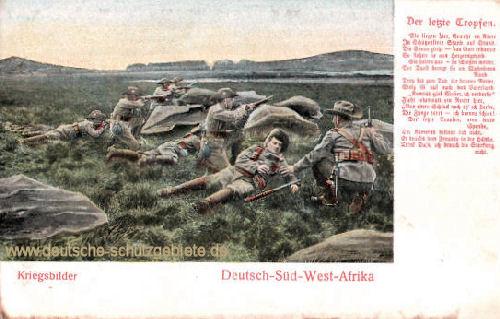 Deutsch-Südwestafrika, Kriegsbilder - Der letzte Tropfen