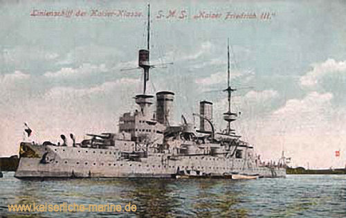S.M.S. Kaiser Friedrich III. - Linienschiff der Kaiser-Klasse
