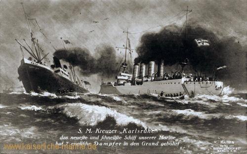 """S.M. Kreuzer """"Karlsruhe"""" das neueste und schnellste Schiff unserer Marine hat 7 englische Dampfer in den Grund gebohrt"""