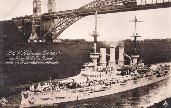 S.M.S. Schleswig-Holstein im Kaiser Wilhelm Kanal unter der Grüntaler Hochbrücke.