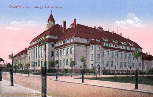 Zwickau i. S., Königliches Lehrer-Seminar
