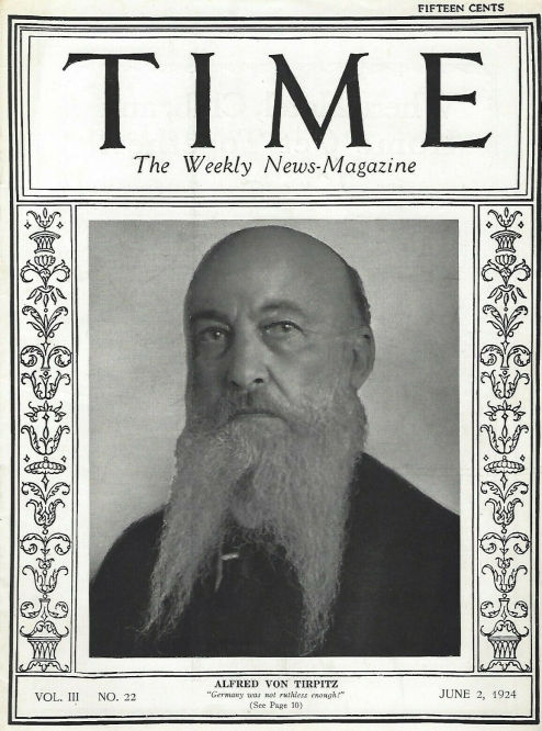 "TIME The Weekly News-Magazine June 2, 1924 - Alfred von Tirpitz ""Germany was not ruthless enough!"""