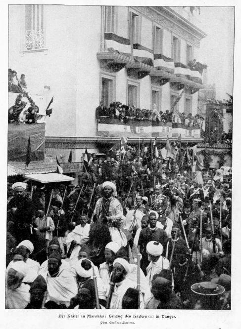 Der Kaiser in Marokko 1905: Einzug des Kaisers (x) in Tanger. Foto Chuffeau-Flaviens