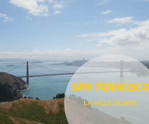 San Francisco, la ville dorée