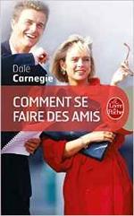 Livres confiance en soi - estime de soi - amour de soi - vie sociale : Comment se faire des amis, de Dale Carnegie, sélectionné par Dev-Perso, le site informel dédié au développement personnel