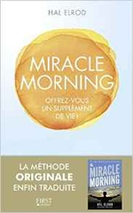 Livres de motivation - productivité : Miracle Morning de Hal Elrod, sélectionné par Dev-Perso, le site informel dédié au développement personnel