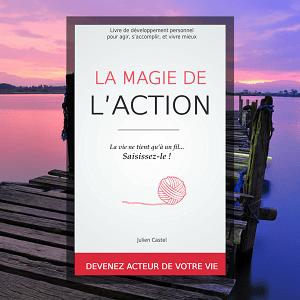 La magie de l'action - comment passer à l'action - livre développement personnel
