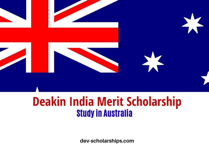 Deakin India Merit Scholarship in Australia, 2019-2021