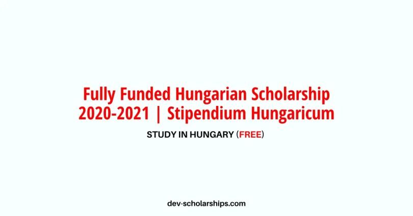 Fully Funded Hungarian Scholarship 2020-2021 | Stipendium Hungaricum