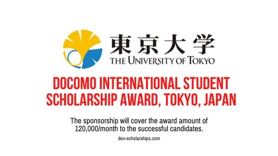 Docomo International Student Scholarship Award at the University of Tokyo, Japan