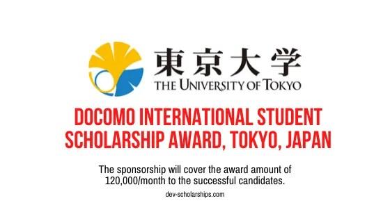 Docomo International Student Scholarship Award at the University of Tokyo, Japan