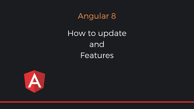 Angular 8: How to update and features