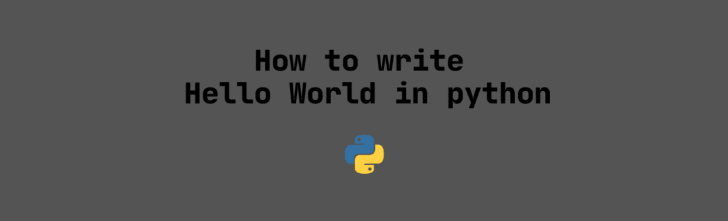 How to write Hello World in python