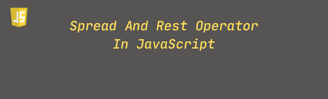 Spread and Rest operator in JavaScript